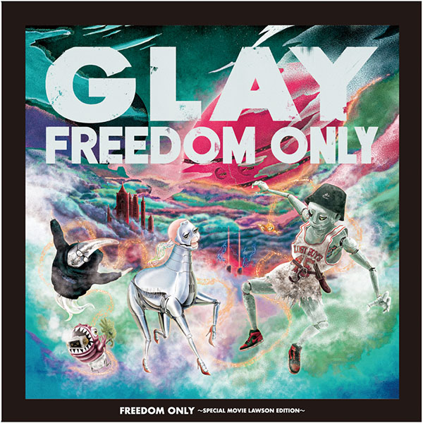 GLAY / FREEDOM ONLY ~ SPECIAL MOVIE LAWSON EDITION~