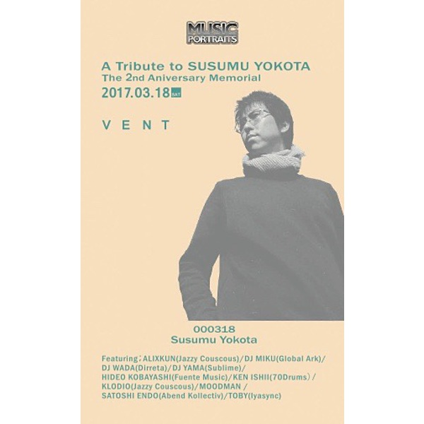 Music Portraits Card #0318    Susumu Yokota 2nd Anniversary Memorial @ Vent