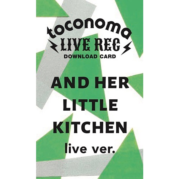 toconoma LIVE REC DOWNLOAD CARD【AND HER LITTLE KITCHEN】