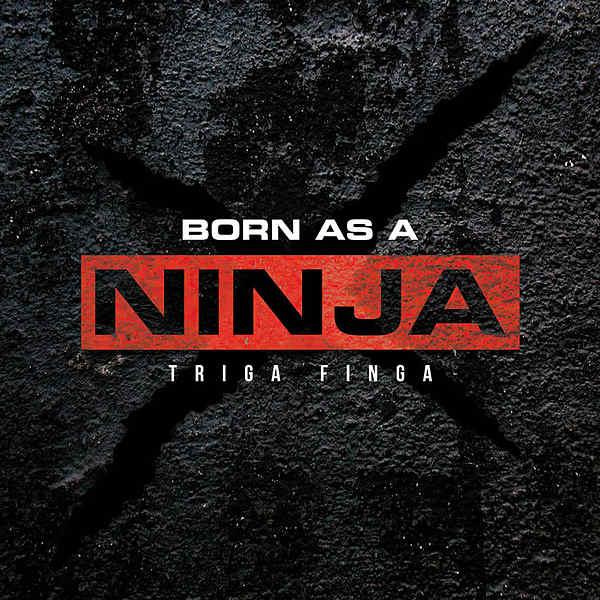 Triga Finga / Born as a NINJA