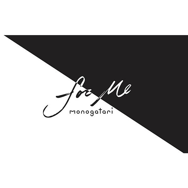monogatari / for Me